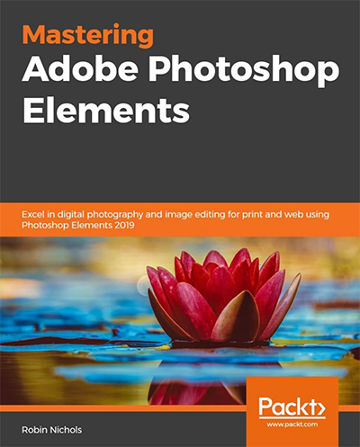 Mastering Adobe Photoshop Elements 2020 Coming Soon!