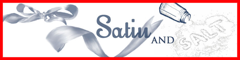 Satin And Salt