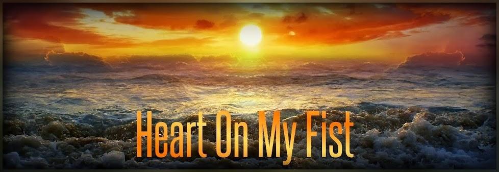 Heart On My Fist