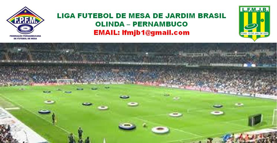 LIGA FUTEBOL DE MESA DE JARDIM BRASIL - LFMJB