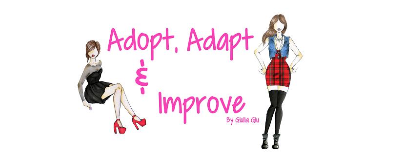 """ADOPT, ADAPT, IMPROVE"" By GiuliaGiu"