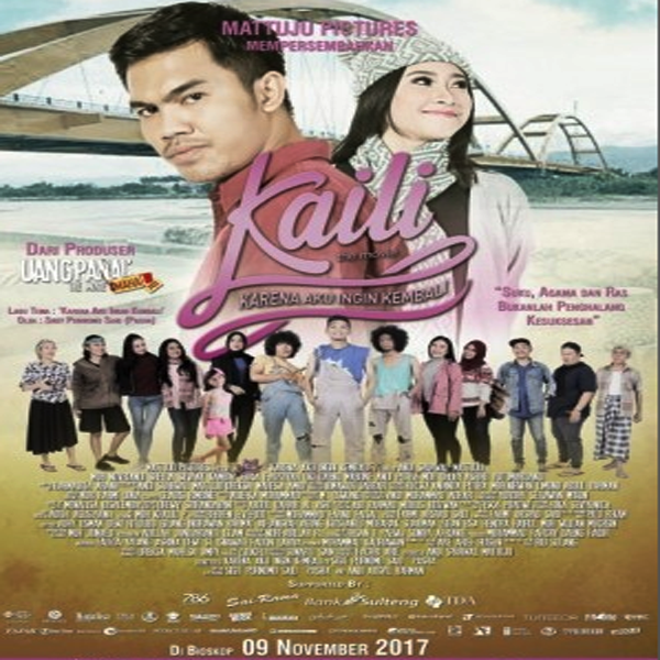 Download Film Kaili: Karena Aku Ingin Kembali 2017 WEB-DL Full Movie