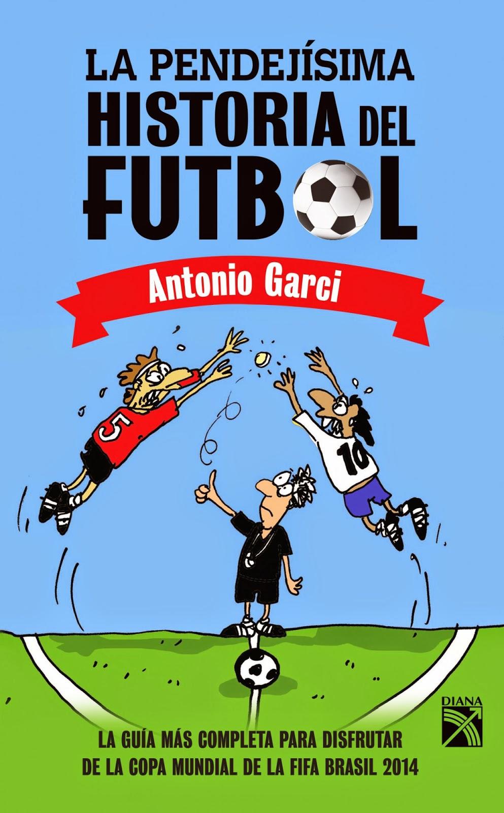 La Pendejísima Historia del Fútbol