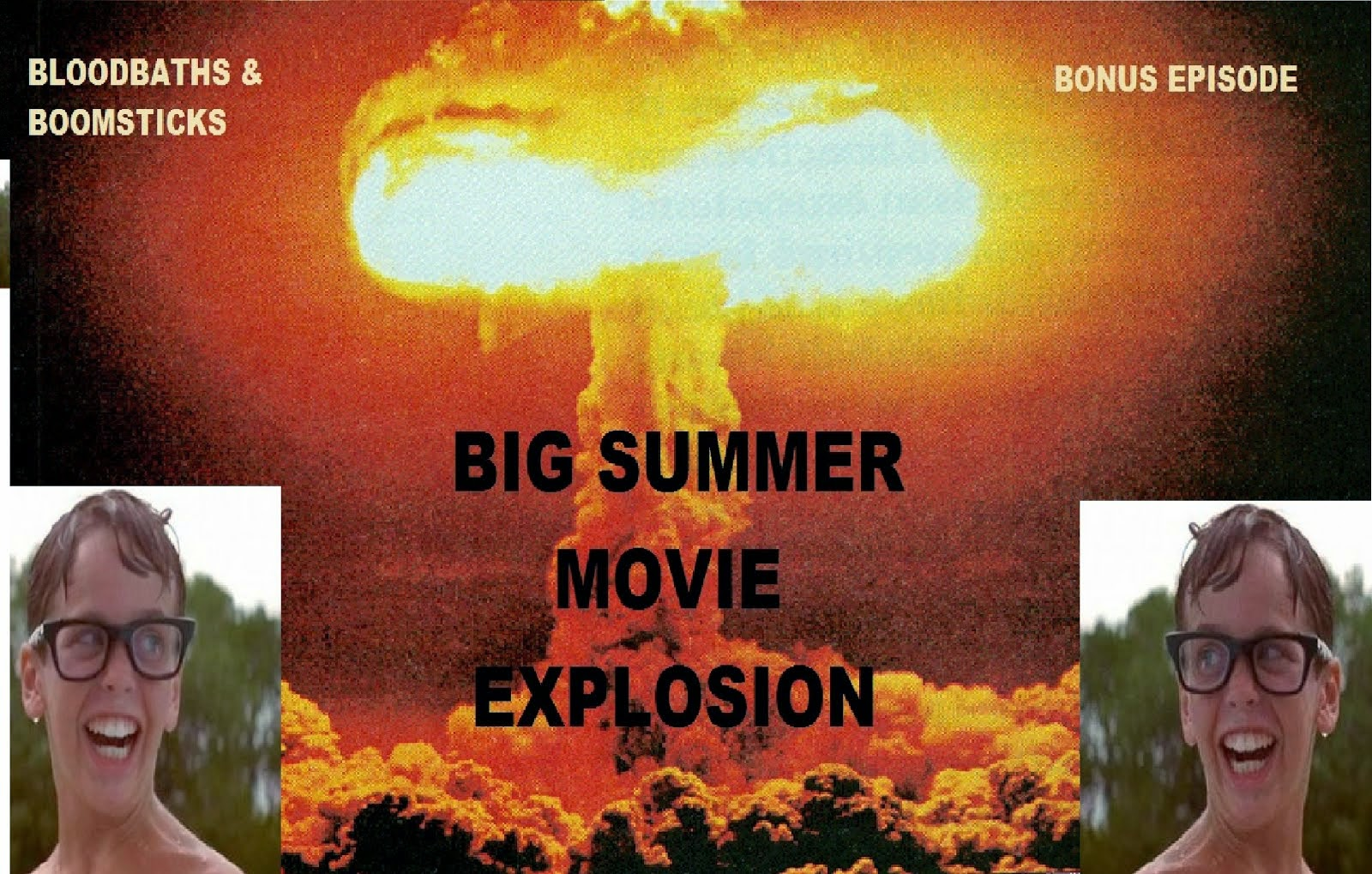 THE BIG SUMMER MOVIE EXPLOSION