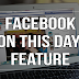 Facebook 'On This Day Feature,' Helps Users Walk Down The Memory Lane