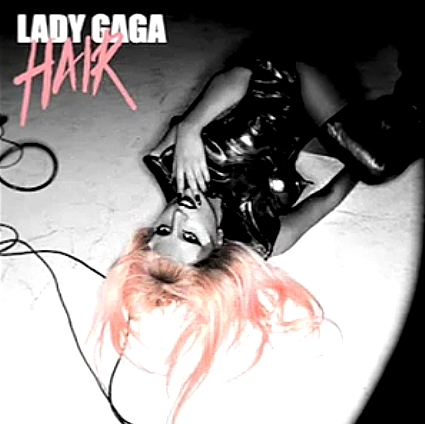 lady gaga hair cover art. Cover Art: Lady Gaga in #39;Hair#39;