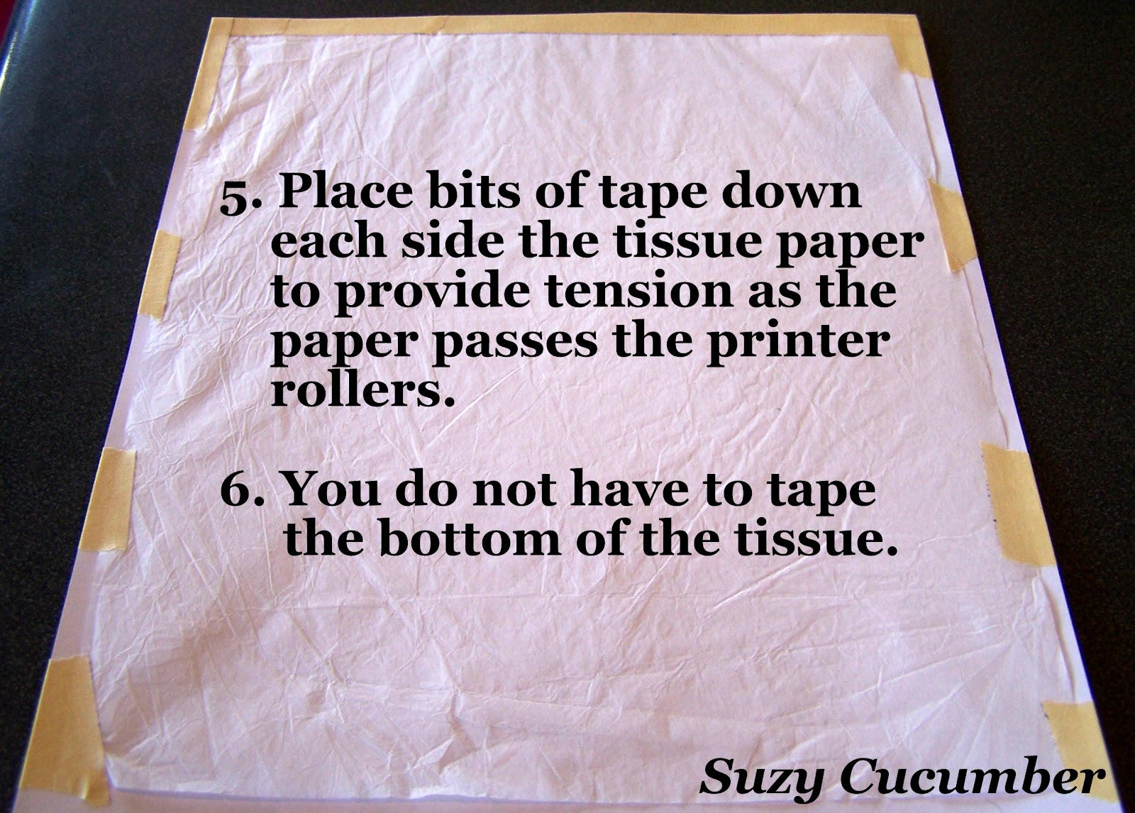 printing on tissue paper Love the idea of printing on tissue paper however, rather than using tape and and printer paper to carry the tissue paper into the printer, i would iron the tissue paper to freezer paper wax side.