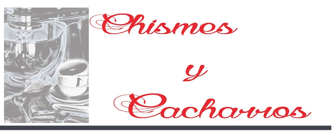 Chismes y Cacharros