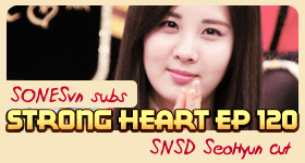 [Vietsub] Strong Heart Ep 120 &#8211; SNSD Seohyun [06.03.12]