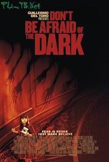 Đừng Sợ Bóng Tối - Dont Be Afraid Of The Dark - Đừng Sợ Bóng Tối