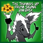 The Thumbs Up From Skunk award