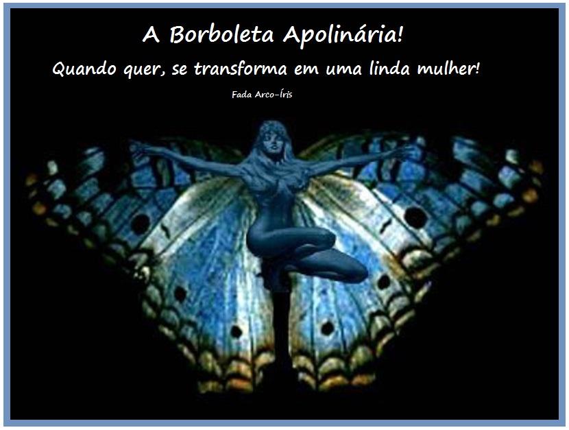 APOLINÁRIA, A BORBOLETA AMANTE