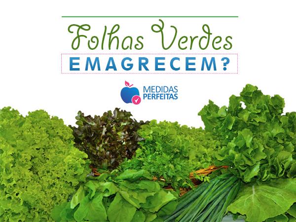 Folhas Verdes Emagrecem - Confira as melhores