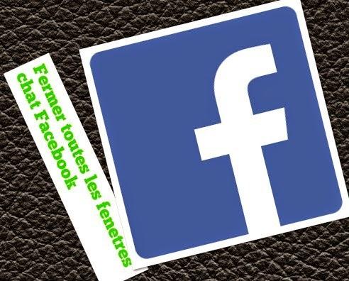 Comment fermer toutes les fen tres chat facebook d 39 un seul for Fenetre un seul vantail