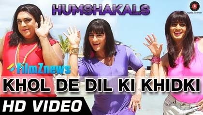 Khol De Dil Ki Khidki - Humshakals (2014) HD Music Video Watch Online