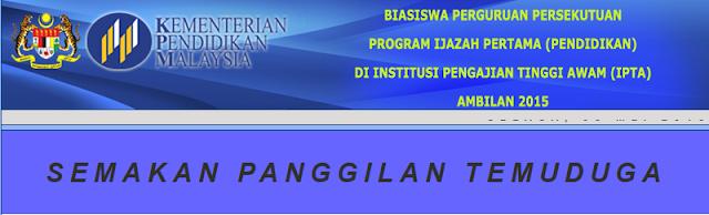 Semakan Temuduga Biasiswa Perguruan Persekutuan IPTA 2015 Online
