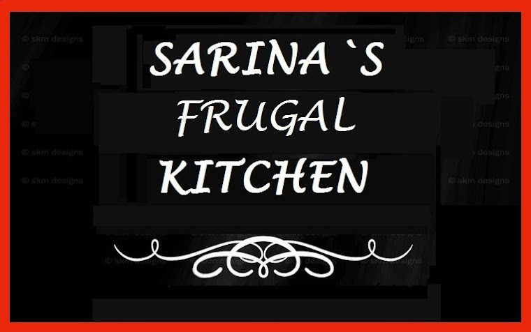 Sarina`s Frugal Kitchen