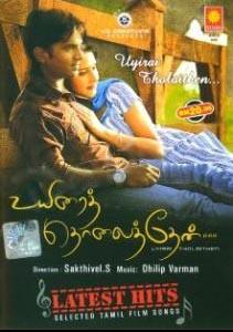 Uyirai Tholaithen (2011) Tamil New Movie Song -128Kbps Free Download