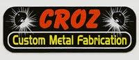 Croz Custom Metal Fabrication