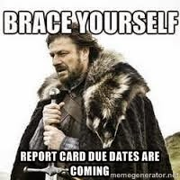 BRACE YOURSELF report card due dates are coming @ http://teachingisagift.blogspot.ca