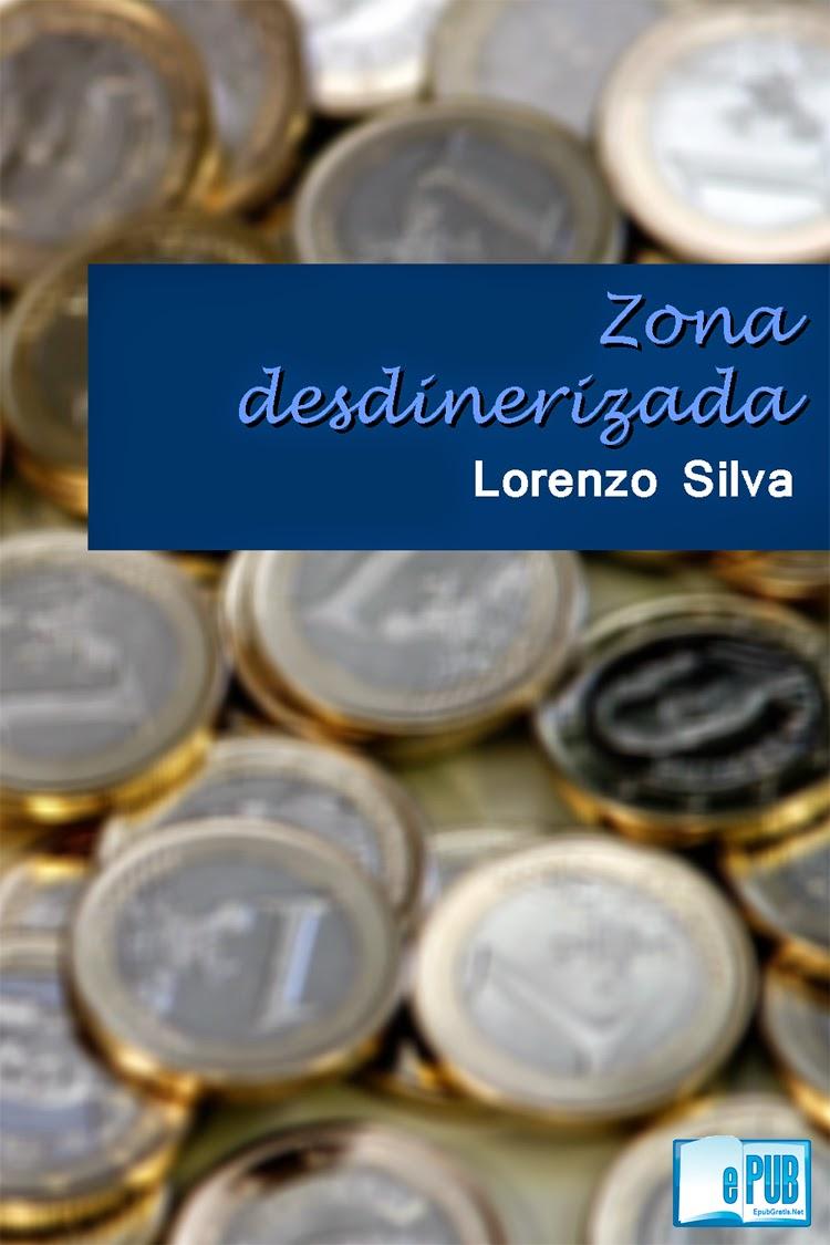 Zona+desdineriza Zona desdinerizada   Lorenzo Silva