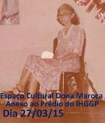 """LANÇAMENTO DO ESPAÇO CULTURAL """"DONA MAROCA"""" NESTA SEXTA FEIRA (27) – Blog do B.Silva"""