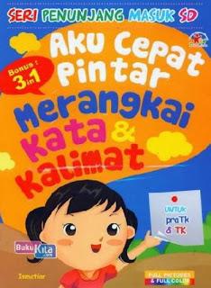 http://www.bukukita.com/Buku-Sekolah/Taman-Kanak-Kanak/119711-Aku-Cepat-Pintar-Merangkai-Kata-&-Kalimat.html