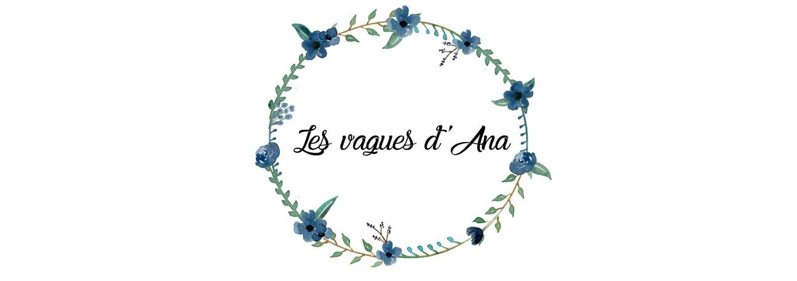 Les vagues d'Ana