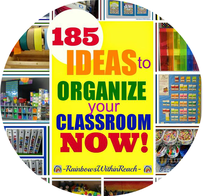 185 Ways to Organize your Classroom NOW! at RainbowsWithinReach