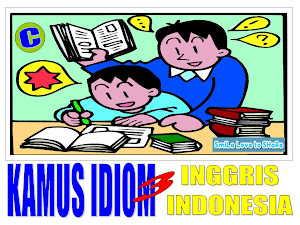 KAMUS IDIOM INGGRIS - INDONESIA (BAGIAN3)