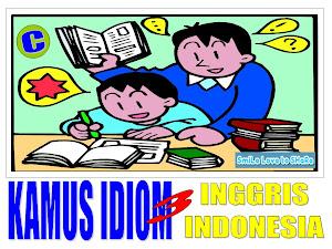 KAMUS IDIOM INGGRIS - INDONESIA (BAGIAN3)