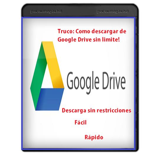 Truco: Como descargar de Google Drive sin limite!