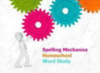 Spelling Mechanics Homeschool Word Study