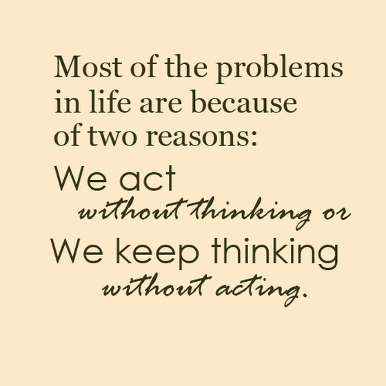 ... life-are-because-of-two-reasons-we-act-without-thinking-sayings-quotes