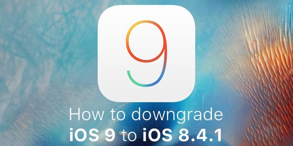 Downgrade iOS 9 to iOS 8.4.1