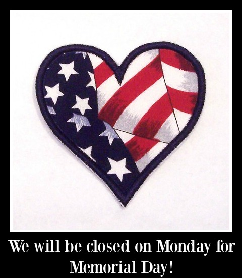 Closed for Memorial Day!