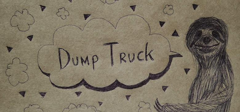 """""""DUMP TRUCK"""""""