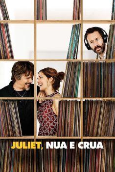 Juliet, Nua e Crua Torrent - BluRay 720p/1080p Dual Áudio