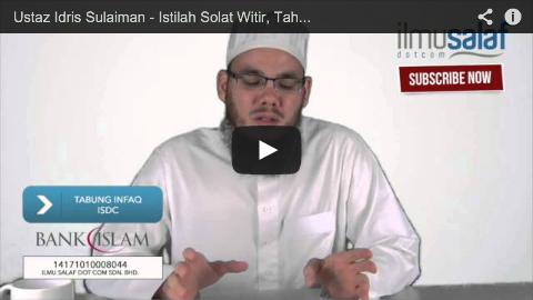 Ustaz Idris Sulaiman – Istilah Solat Witir, Tahajjud, Tarawih & Qiyamullail