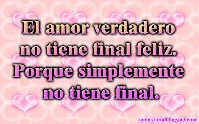 el amor verdadero no tiene final feliz porque no tiene final
