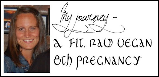 My Journal: A Fit (almost =) Raw Vegan Pregnancy