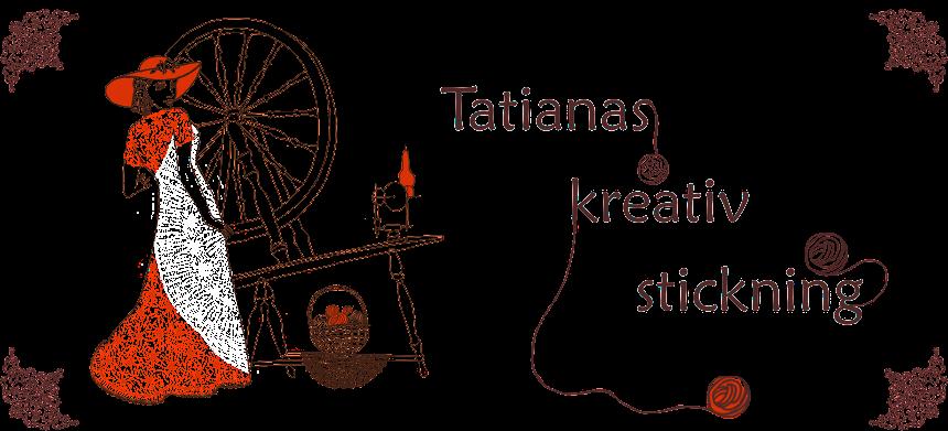 Tatianas kreativstickning.
