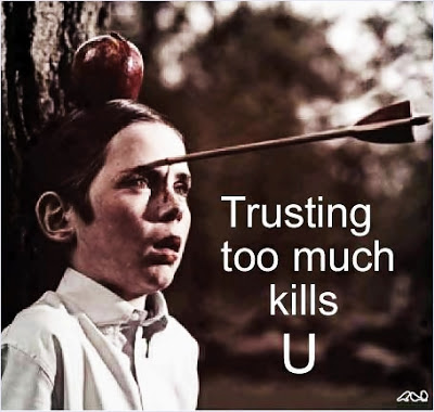 Trusting Too Much Kills You, Quote about Trust