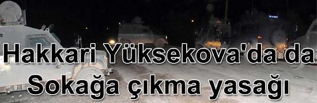 Hakkari Yüksekovada sokaga cikma yasagi