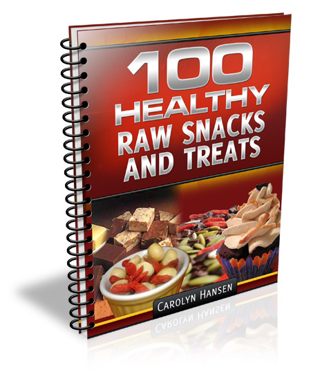 100 Healthy Raw Snacks And Treats - Healthy snacks that taste great.