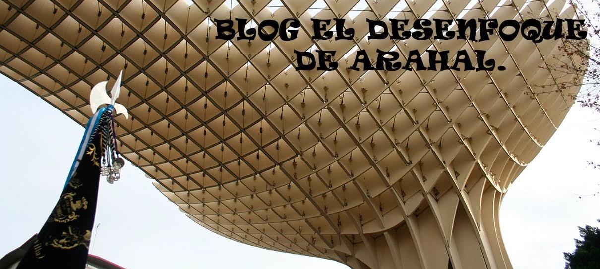 EL DESENFOQUE DE ARAHAL
