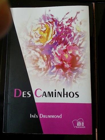 Des Caminhos: Inês Drummond