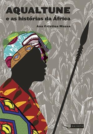 Aqualtune e as histórias da África Ana Cristina Massa