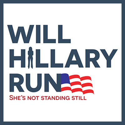 Will Hillary Run - She's Not Standing Still