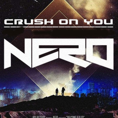 Nero - Crush On You Lyrics